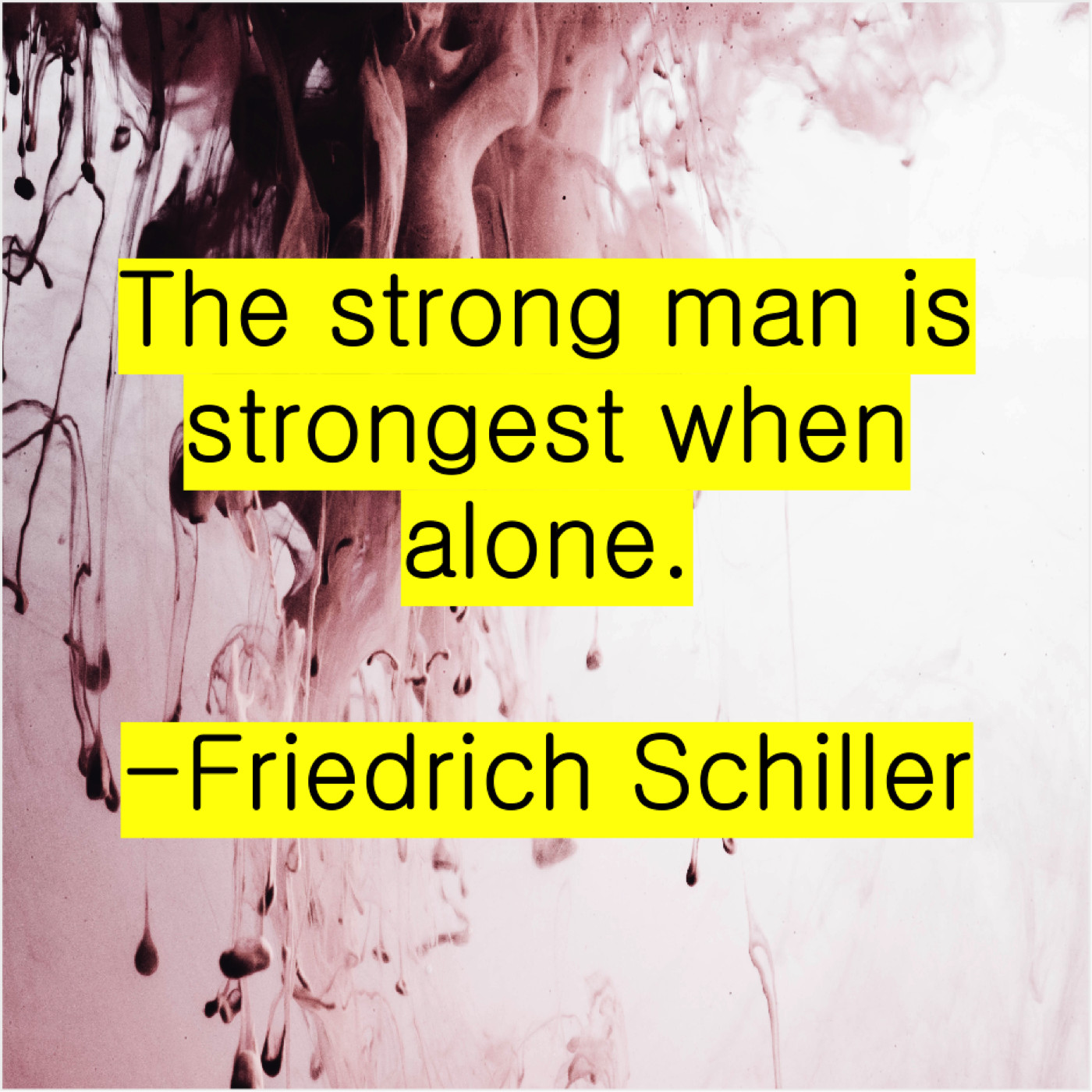 Friedrich Schiller The Strong Man Is Strongest My Blog